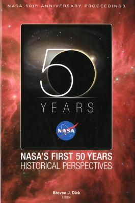 Cover image for NASA's first 50 years : historical perspectives