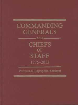 Cover image for Commanding generals and chiefs of staff, 1775-2010 : portraits & biographical sketches of the United States Army's senior officer