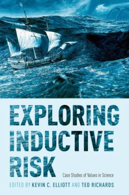 Cover image for Exploring inductive risk : case studies of values in science