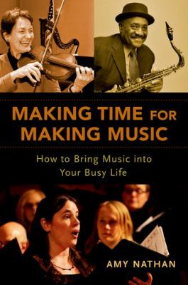 Cover image for Making time for making music : how to bring music into your busy life