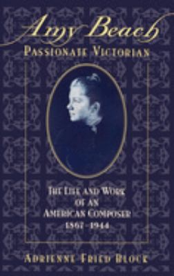 Cover image for Amy Beach, passionate Victorian : the life and work of an American composer, 1867-1944