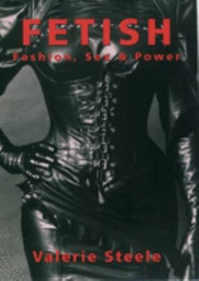 Cover image for Fetish : fashion, sex, and power