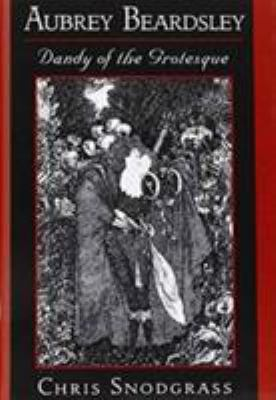 Cover image for Aubrey Beardsley, dandy of the grotesque