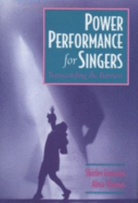 Cover image for Power performance for singers : transcending the barriers