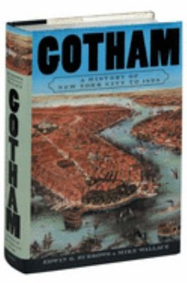 Cover image for Gotham : a history of New York City to 1898