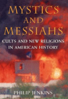 Cover image for Mystics and messiahs : cults and new religions in American history