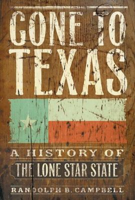 Cover image for Gone to Texas : a history of the Lone Star State