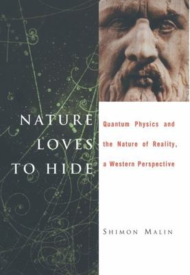 Cover image for Nature loves to hide : quantum physics and reality, a western perspective