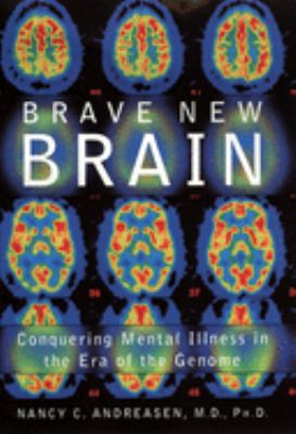 Cover image for Brave new brain : conquering mental illness in the era of the genome
