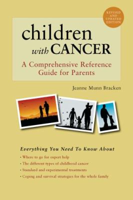 Cover image for Children with cancer : a comprehensive reference guide for parents