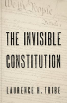 Cover image for The invisible constitution