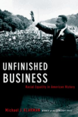 Cover image for Unfinished business : racial equality in American history