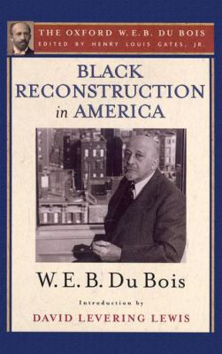 Cover image for Black reconstruction in America : an essay toward a history of the part which Black folk played in the attempt to reconstruct democracy in America, 1860-1880