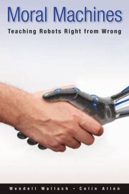 Cover image for Moral machines : teaching robots right from wrong