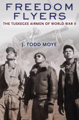 Cover image for Freedom flyers : the Tuskegee Airmen of World War II