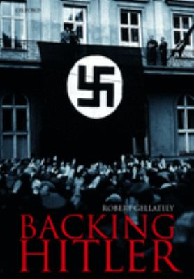 Cover image for Backing Hitler : consent and coercion in Nazi Germany