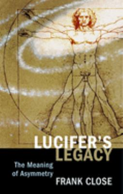 Cover image for Lucifer's legacy : the meaning of asymmetry