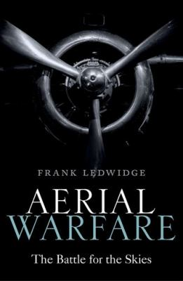 Cover image for Aerial warfare : the battle for the skies