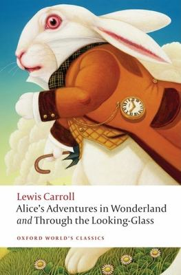 Cover image for Alice's adventures in Wonderland ; and, Through the looking-glass and what Alice found there