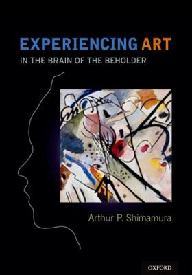 Cover image for Experiencing art : in the brain of the beholder