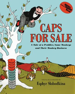 Cover image for Caps for sale : a tale of a peddler, some monkeys and their monkey business