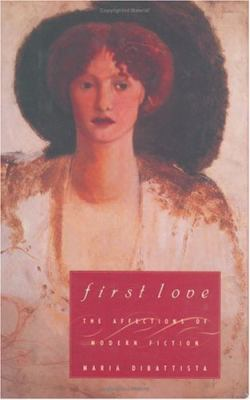 Cover image for First love : the affections of modern fiction