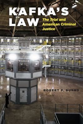 Cover image for Kafka's law : The Trial and American criminal justice