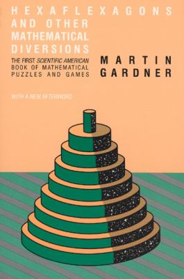 Cover image for Hexaflexagons and other mathematical diversions : the first Scientific American book of puzzles & games