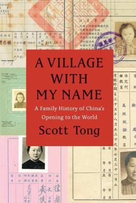 Cover image for A village with my name : a family history of China's opening to the world