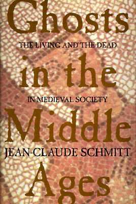 Cover image for Ghosts in the Middle Ages : the living and the dead in Medieval society