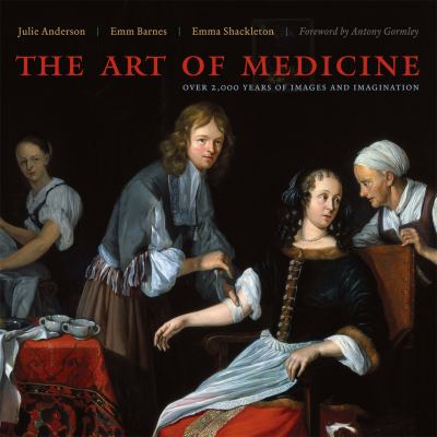 Cover image for The art of medicine : over 2,000 years of images and imagination