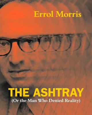 Cover image for The ashtray : (or the man who denied reality)