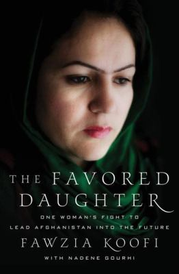 Cover image for The favored daughter : one woman's fight to lead Afghanistan into the future