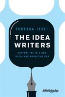 Cover image for The idea writers : copywriting in a new media and marketing era