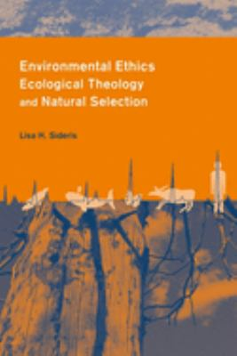 Cover image for Environmental ethics, ecological theology, and natural selection