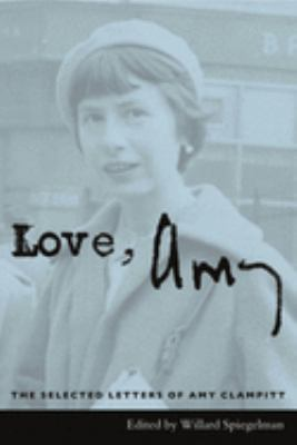 Cover image for Love, Amy : the selected letters of Amy Clampitt