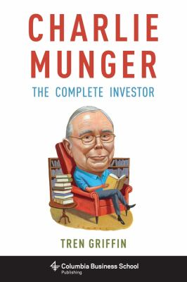 Cover image for Charlie Munger : the complete investor