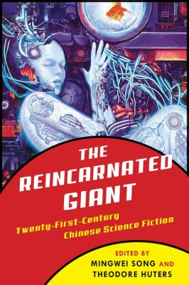 Cover image for The reincarnated giant : an anthology of twenty-first-century Chinese science fiction