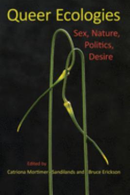 Cover image for Queer ecologies : sex, nature, politics, desire
