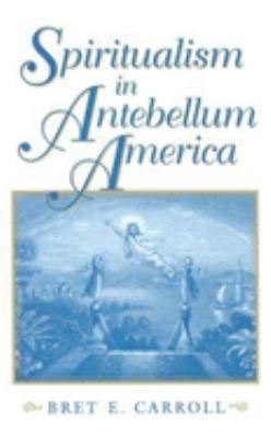 Cover image for Spiritualism in antebellum America