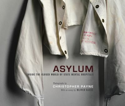 Cover image for Asylum : inside the closed world of state mental hospitals