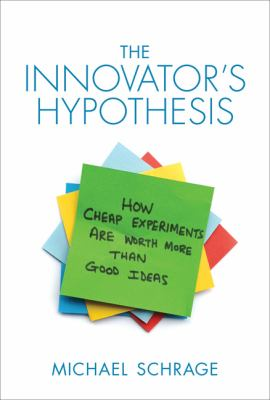 Cover image for The innovator's hypothesis : how cheap experiments are worth more than good ideas