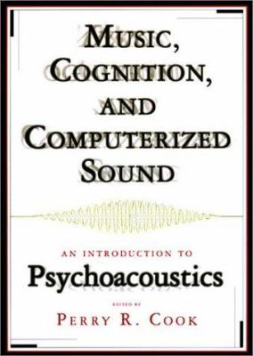 Cover image for Music, cognition, and computerized sound : an introduction to psychoacoustics