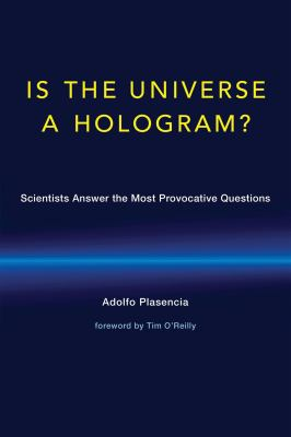 Cover image for Is the universe a hologram? : scientists answer the most provocative questions