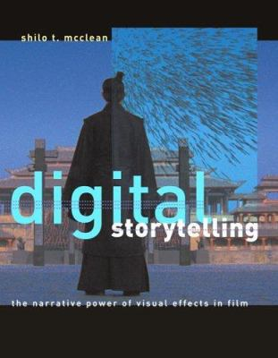 Cover image for Digital storytelling : the narrative power of visual effects in film