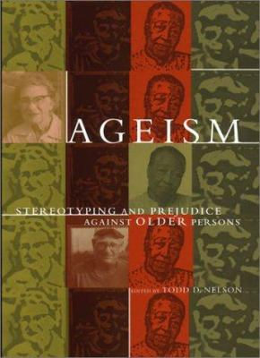 Cover image for Ageism : stereotyping and prejudice against older persons