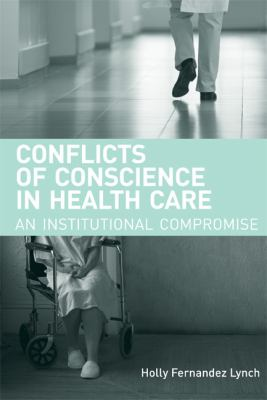 Cover image for Conflicts of conscience in health care : an institutional compromise