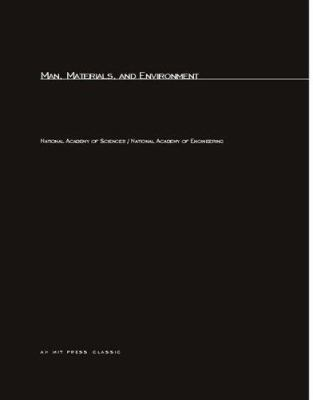 Cover image for Man, materials, and environment; a report to the National Commission on Materials Policy.