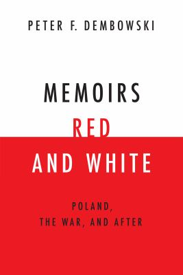 Cover image for Memoirs red and white : Poland, the war, and after