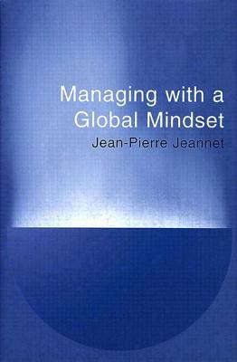 Cover image for Managing with a global mindset
